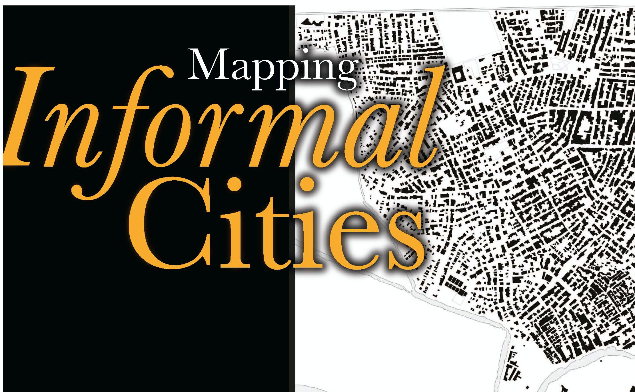Places & Spaces:  Mapping Informal Cities, Monday 9/29/2014