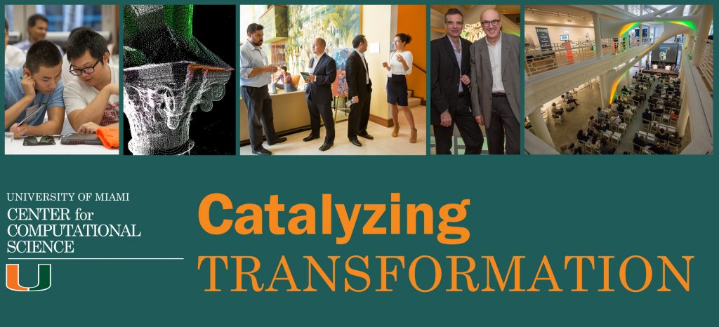 Catalyzing Transformation, University of Miami Center for Computational Science eNewsletter masthead September 2017