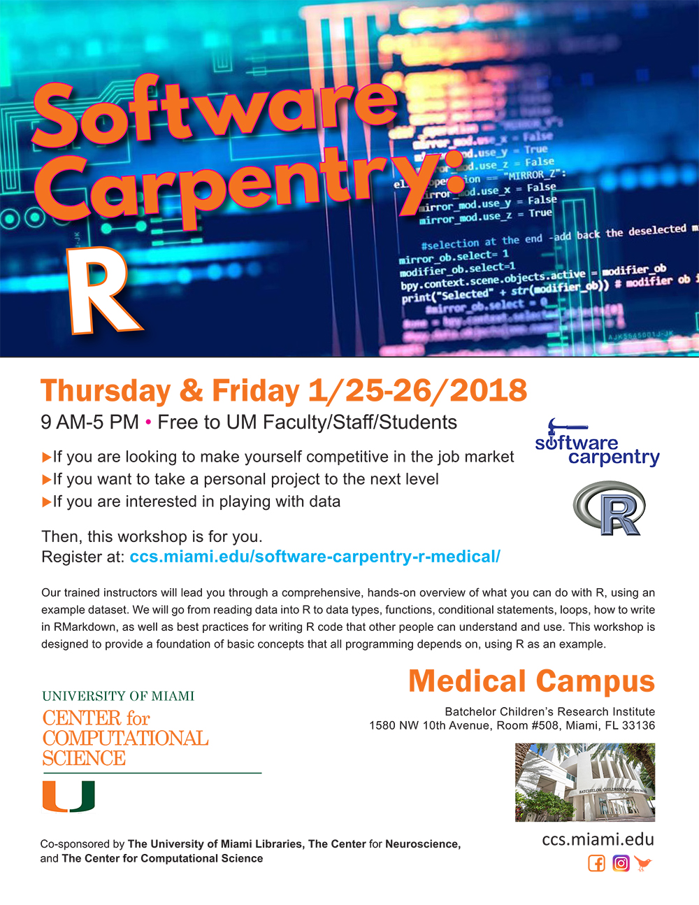 Flyer for University of Miami Center for Computational Science Software Carpentry Workshop R January 25-26, 2018 Medical campus Alehandro Mantero instructor