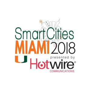 Smart Cities Miami 2018 presented by Hotwire Communications