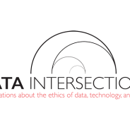 Data Intersections: Ethics of Data, Technology, and Design 2/13/2020